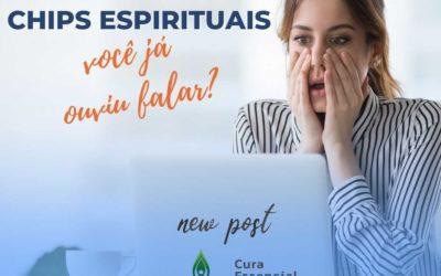 Chips Espirituais ou Implantes Espirituais: O Que São?